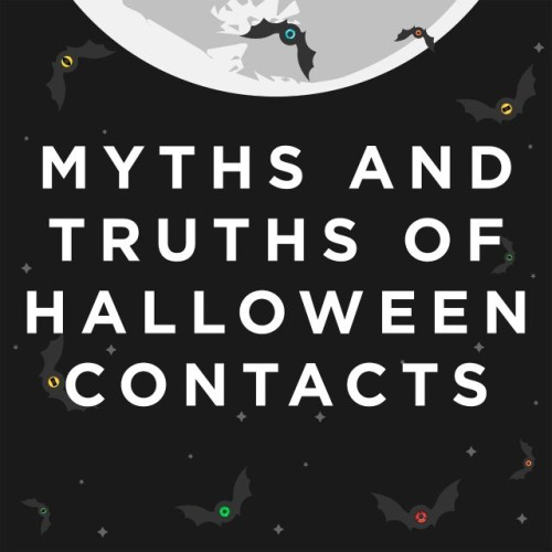 Post image for The Myths & Truths of Halloween Contacts